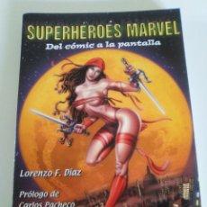 Cómics: SUPERHEROES MARVEL DEL COMIC A LA PANTALLA LORENZO DIAZ ( 2004 ) 192 PAGINAS MUY BUEN ESTADO. Lote 176950315