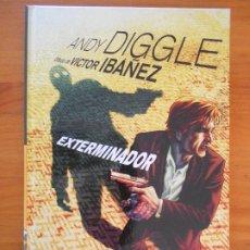 Cómics: EXTERMINADOR - ANDY DIGGLE / VICTOR IBAÑEZ - TAPA DURA - PANINI NOIR (BL). Lote 177387203
