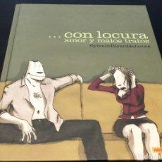 Cómics: ... CON LOCURA, AMOR Y MALOS TRATOS - SYLVAIN RICARD & JAMES - PANINI. Lote 182681511