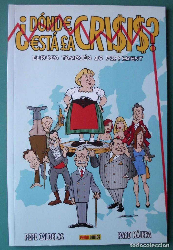 ¿DONDE ESTA LA CRISIS? EUROPA TAMBIEN IS DIFFERENT DE PEPE CALDELAS ,PACO NAJERA, PANINI COMICS (Tebeos y Comics - Panini - Otros)