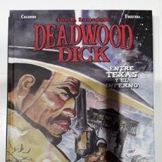 Cómics: DEADWOOD DICK. ENTRE TEXAS Y EL INFIERNO - COLOMBO, FRISENDA - PANINI. Lote 260819550