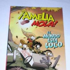 Cómics: AMELIA MOLA EL MUNDO ESTA LOCO PLANETA. Lote 8647895