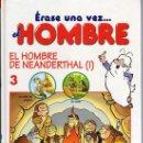 Cómics: ERASE UNA VEZ...EL HOMBRE Nº 3 - EL HOMBRE DE NEANDERTHAL (1) - EDITORIAL PLANETA DEAGOSTINI. Lote 129433486