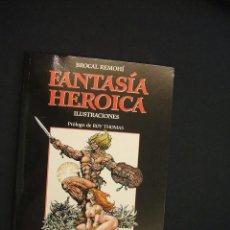 Cómics: FANTASIA HEROICA - BROCAL REMOHI - PROLOGO: ROY THOMAS - PLANETA - NUEVO - SIN LEER - . Lote 28099491