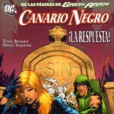 Cómics: CANARIO NEGRO ¡ LA RESPUESTA ! DE TONY BEDARD & PAULO SIQUEIRA PLANETA DE AGOSTINI. Lote 37362052