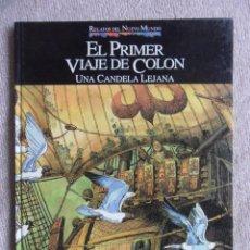 Cómics: EL PRIMER VIAJE DE COLON. UNA CANDELA LEJANA. PALACIOS. RELATOS DEL NUEVO MUNDO. PLANETA-AGOSTINI. 1. Lote 50481898