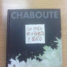Cómics: UN POCO DE MADERA Y ACERO (CHABOUTE). Lote 53365945