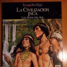 Cómics: LA CIVILIZACION INCA. LOS HIJOS DEL SOL. JOSE ORTIZ. RELATOS DEL NUEVO MUNDO. PLANETA - AGOSTINI. QU. Lote 55943369