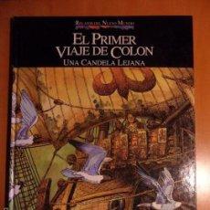 Cómics: EL PRIMER VIAJE DE COLON. UNA CANDELA LEJANA. PALACIOS. RELATOS DEL NUEVO MUNDO. PLANETA - AGOSTINI.. Lote 55943480