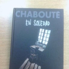 Cómics: EN SOLEDAD (CHABOUTE). Lote 56522734