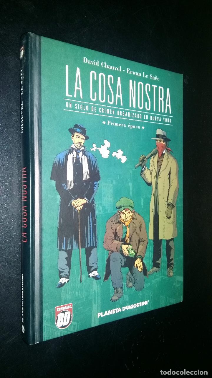 LA COSA NOSTRA / UN SIGLO DE CRIMEN ORGANIZADO / PRIMERA EPOCA / DAVID CHAUVE, ERWAN LE SAËE (Tebeos y Comics - Planeta)