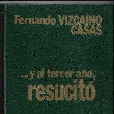 Cómics: Y AL TERCER AÑO RESUCITÓ OBRA COMPLETA 12 FASCÍCULOS EN UN TOMO.. Lote 86587476