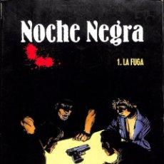 Cómics: NOCHE NEGRA Nº 1 LA FUGA - CHAUVEL / LERECULEY / SIMON. Lote 89752964