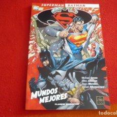 Cómics: SUPERMAN BATMAN MUNDOS MEJORES ( MICHAEL GREEN MIKE JOHNSON MORALES ) ¡MUY BUEN ESTADO! PLANETA DC. Lote 90608850