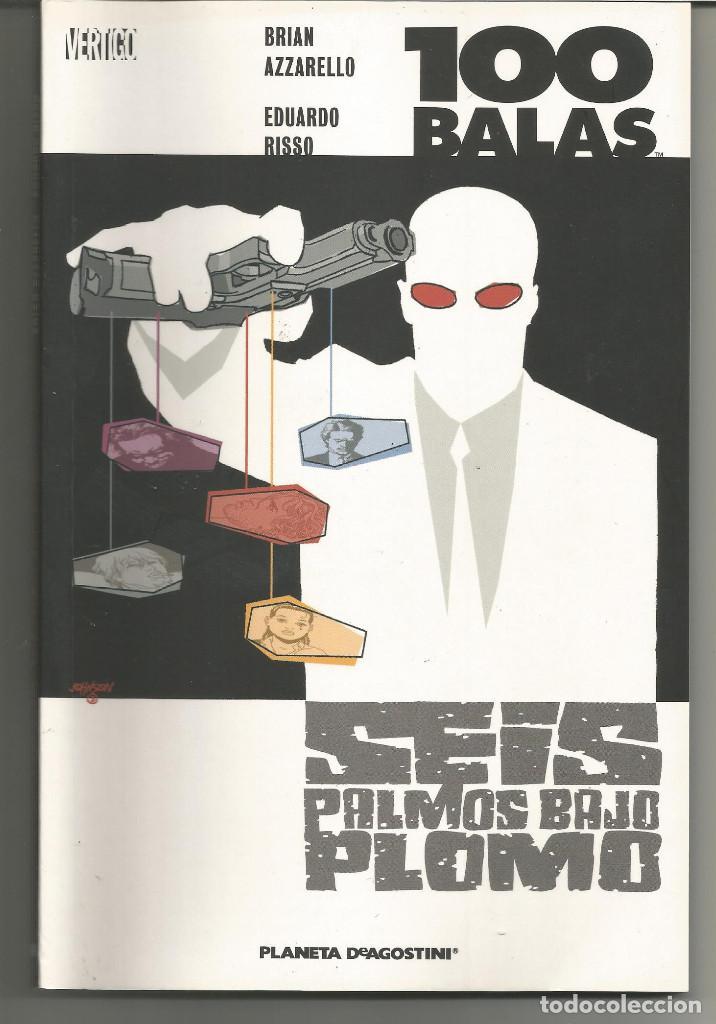 100 BALAS SEIS PALMOS BAJO PLOMO Nº 5 VERTIGO EDITORIAL PLANETA-DEAGOSTINI (Tebeos y Comics - Planeta)