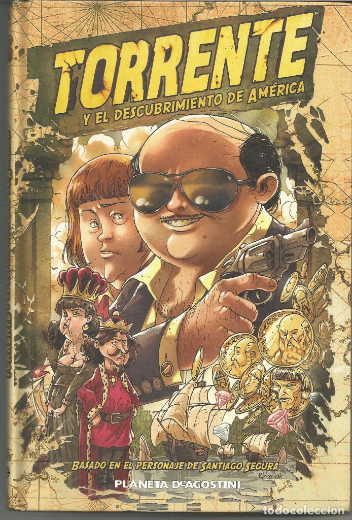 TORRENTE Y EL DESCUBRIMIENTO DE AMÉRICA ENRIC REBOLLO IKARI STUDIO PLANETA DEAGOSTINI (Tebeos y Comics - Planeta)