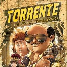 Cómics: TORRENTE Y EL DESCUBRIMIENTO DE AMERICA - PLANETA - CARTONE - IMPECABLE PRECINTADO - OFI15. Lote 132181250