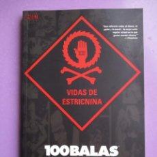 Cómics: 100 BALAS VIDAS DE ESTRICNINA ¡¡¡¡¡MUY BUEN ESTADO!!!!, BRIAN AZZARELLO, EDUARDO RISSO. Lote 140164998