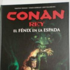 Cómics: CONAN REY, EL FÉNIX EN LA ESPADA (MUY DIFÍCIL DE ENCONTRAR). Lote 144449865