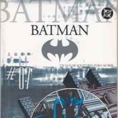 Cómics: BATMAN 07 - DC PLANETA DEAGOSTINI UN LUGAR SOLITARIO PARA MORIR. Lote 145756254