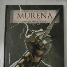 Comics : MURENA CAPITULO CUARTO LOS QUE VAN A MORIR... PLANETA. PERFECTO ESTADO. Lote 209888167