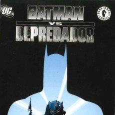 Cómics: BATMAN VS DEPREDADOR PLANETA DE AGOSTINI DARK HORSE DC CÓMICS. Lote 165178262