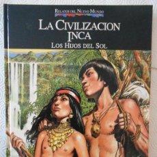 Cómics: LA CIVILIZACION INCA. LOS HIJOS DEL SOL. COMIC DE LA COLECCION RELATOS DEL NUEVO MUNDO. PLANETA-AGOS. Lote 171056234