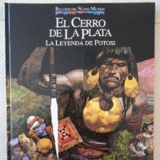 Cómics: EL CERRO DE LA PLATA. LA LEYENDA DE POTOSI. COMIC DE LA COLECCION RELATOS DEL NUEVO MUNDO. PLANETA-A. Lote 171056935