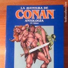 Cómics: COMIC LA AVENTURA DE CONAN ANTOLOGIA 15 AÑOS PLANETA 1997 NUEVO TOMO RECOPILATORIO. Lote 173265937