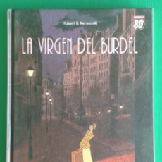 Cómics: LA VIRGEN DEL BURDEL, DE HUBERT Y KERASCOËT. Lote 176675404