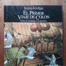 Cómics: EL PRIMER VIAJE DE COLON UNA CANDELA LEJANA, RELATOS DEL NUEVO MUNDO, PLANETA AGOSTINI. Lote 204668641