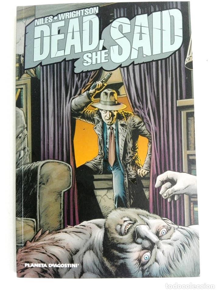 DEAD, SHE SAID (STEVE NILES & BERNIE WRIGHTSON) - PLANETA 2010 (Tebeos y Comics - Planeta)