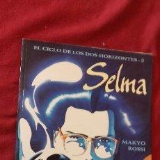 Cómics: SELMA - EL CICLO DE LOS DOS HORIZONTES 2 - MAKYO & ROSSI - RUSTICA. Lote 194358318