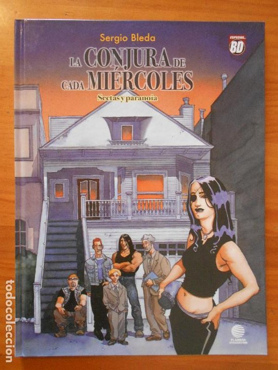 LA CONJURA DE CADA MIERCOLES 1 - SECTAS Y PARANOIA - SERGIO BLEDA - TAPA DURA - PLANETA (A) (Tebeos y Comics - Planeta)