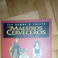 Cómics: LOS MAESTROS CERVECEROS #1 - CHARLES 1854 - MARGRIT 1886 - VAN HAMME & VALLÉS. Lote 198998340