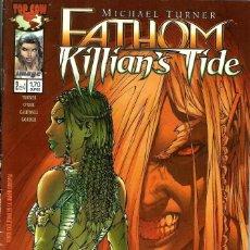 Cómics: FATHOM KILLIAN'S TIDE N.º 2. MICHAEL TURNER. Lote 206381880