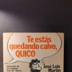 Cómics: TE ESTÁS QUEDANDO CALVO QUICO. Lote 221922533
