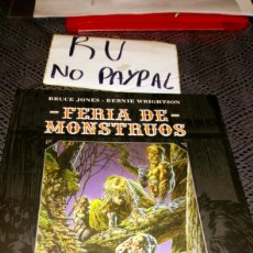 Cómics: FERIA DE MONSTRUOS PLANETA AGOSTINI TAPA DURA BRUCE JONES BERNIE WRIGHTSON. Lote 222702191