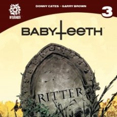 Cómics: BABYTEETH Nº 03 (DONNY CATES,GARRY BROWN). Lote 224822983