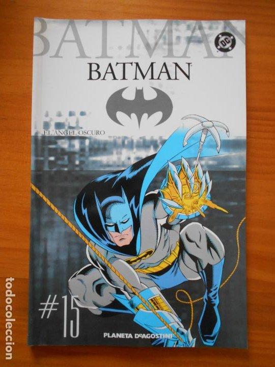 BATMAN COLECCIONABLE Nº 15 - EL ANGEL OSCURO - DC - PLANETA (V2) (Tebeos y Comics - Planeta)