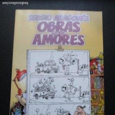 Cómics: OBRAS SON AMORES. SERGIO ARAGONÉS.. Lote 243833040