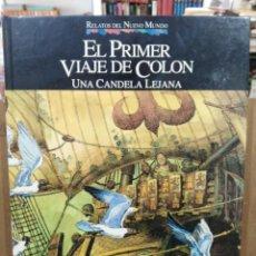 Cómics: RELATOS DEL NUEVO MUNDO - EL PRIMER VIAJE DE COLÓN, UNA CANDELA LEJANA - PLANETA 1992. Lote 244519680