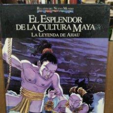 Cómics: RELATOS DEL NUEVO MUNDO - EL ESPLENDOR DE LA CULTURA MAYA, LA LEYENDA DE AHAU - PLANETA 1992. Lote 244519855