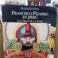 Cómics: RELATOS DEL NUEVO MUNDO - FRANCISCO PIZARRO EN PERÚ, LOS TRECE DE LA FAMA - PLANETA 1992. Lote 244520055