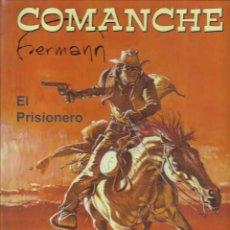 Cómics: COMANCHE: EL PRISIONERO, 2017, PLANETA DEAGOSTINI, IMPECABLE. Lote 262698750