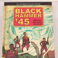 Cómics: BLAK HAMMER ' 45 - UNIVERSO BLACK HAMMER / JEFF LEMIRE / ASTIBERRI. Lote 277820793