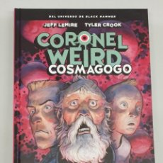 Cómics: CORONEL WEIRD : COSMAGOGO - UNIVERSO BLACK HAMMER / JEFF LEMIRE / ASTIBERRI. Lote 277820953