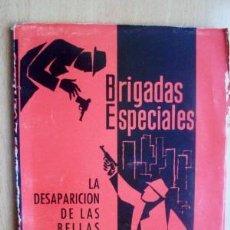 Cómics: COLECCION BRIGADAS ESPECIALES - LA DESAPARICION DE LAS BELLAS - POR JIMMY CASTLE - AÑO 1967. Lote 16799412