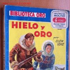 Cómics: HIELO Y ORO - CLEM YORE - BIBLIOTECA ORO Nº 227 (SERIE AZUL) - EDITORIAL MOLINO 1948. Lote 23751687