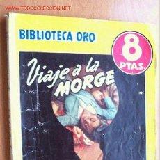 Cómics: VIAJE A LA MORGE - IGOR B. MASLOWSKI - BIBLIOTECA ORO Nº 312 (AMARIL) - EDITORIAL MOLINO 1954. Lote 22049943